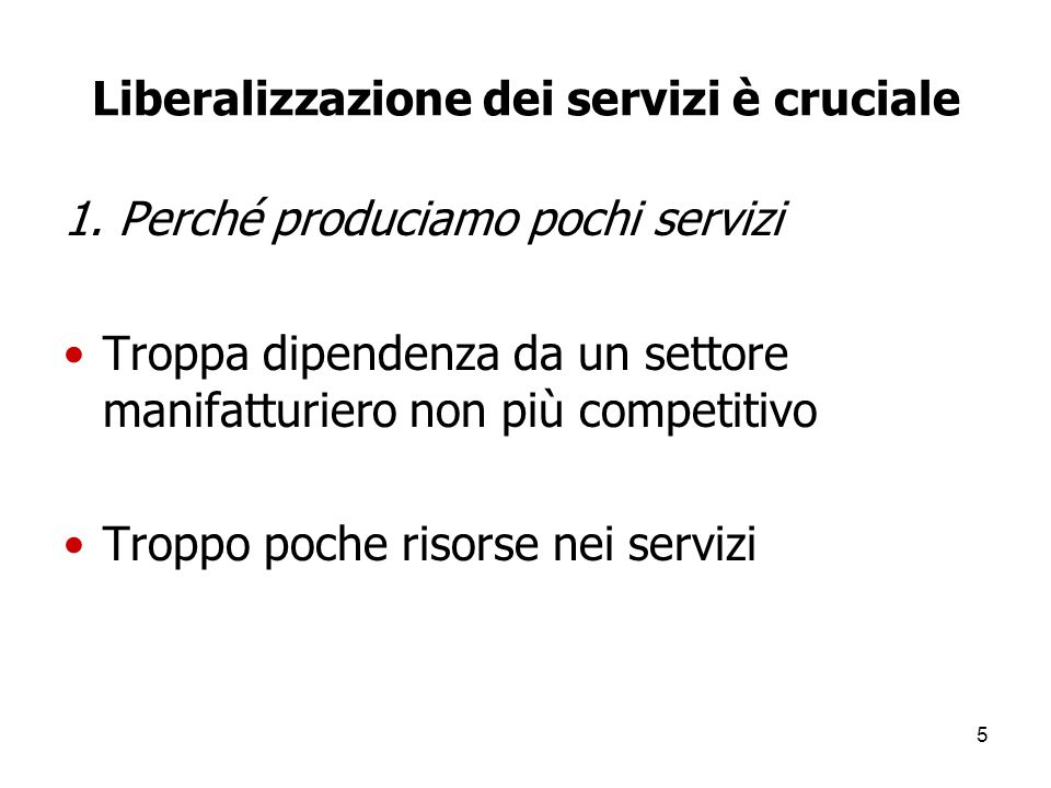 5 Liberalizzazione dei servizi è cruciale 1.