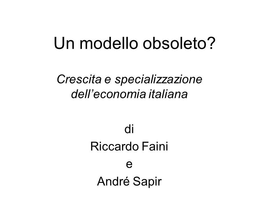 Un modello obsoleto? Crescita e specializzazione delleconomia italiana di Riccardo Faini e André Sapir