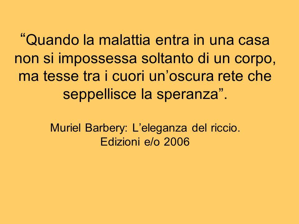 Quando la malattia entra in una casa non si impossessa soltanto di un corpo, ma tesse tra i cuori unoscura rete che seppellisce la speranza. Muriel Ba
