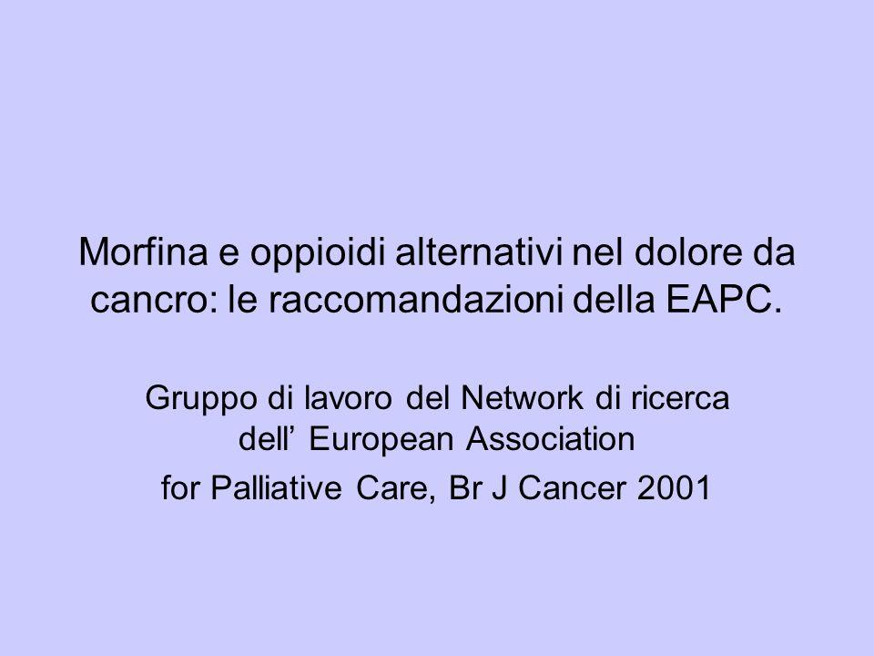 Morfina e oppioidi alternativi nel dolore da cancro: le raccomandazioni della EAPC. Gruppo di lavoro del Network di ricerca dell European Association