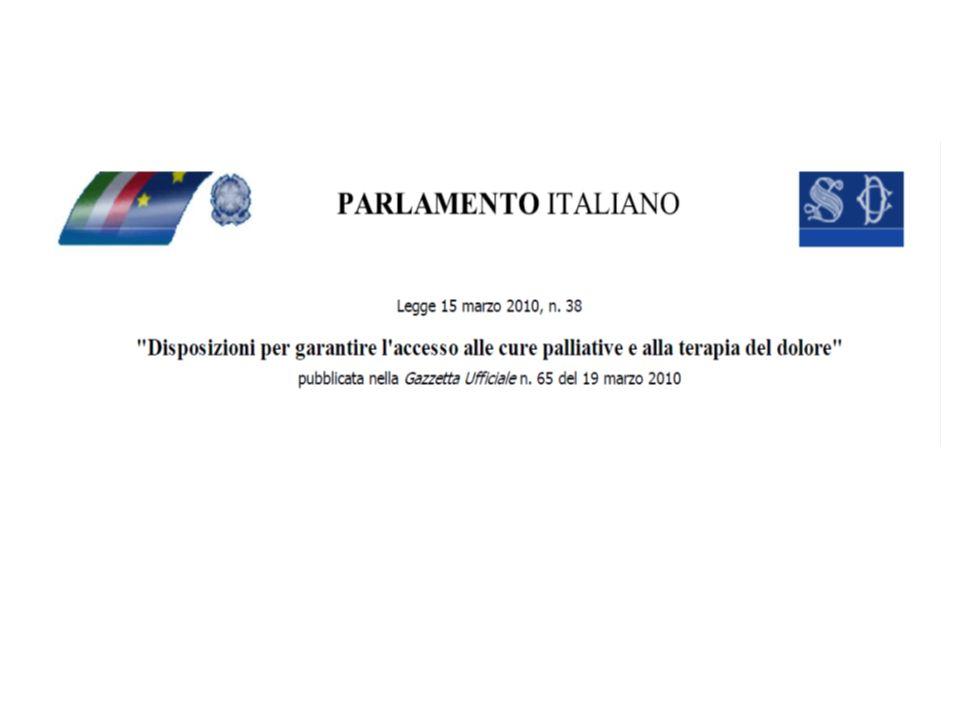 Legge 38/2010 Disposizioni per garantire l accesso alle cure palliative e alla terapia del dolore Art.