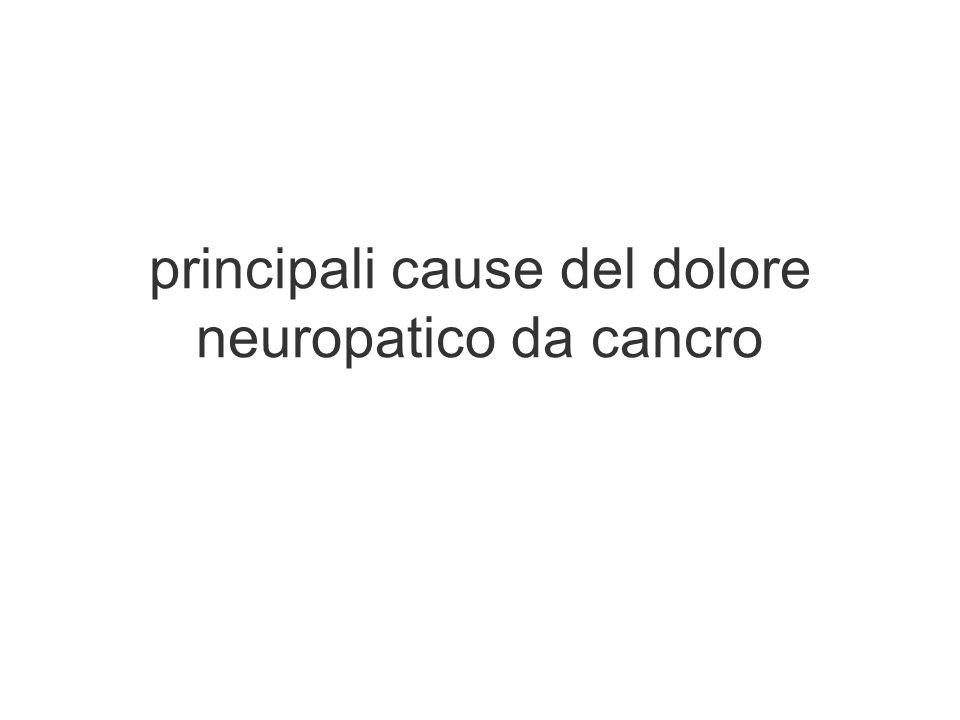 principali cause del dolore neuropatico da cancro