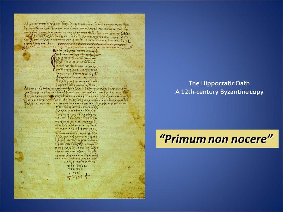 The Hippocratic Oath A 12th-century Byzantine copy Primum non nocere