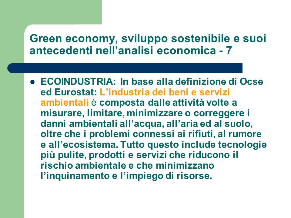 Green economy, sviluppo sostenibile e suoi antecedenti nellanalisi economica - 7 ECOINDUSTRIA: In base alla definizione di Ocse ed Eurostat: Lindustri