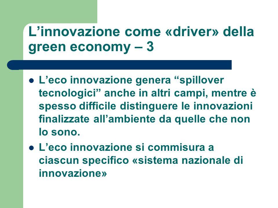 Linnovazione come «driver» della green economy – 3 Leco innovazione genera spillover tecnologici anche in altri campi, mentre è spesso difficile disti