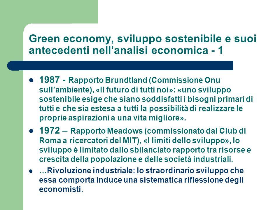 Green economy, sviluppo sostenibile e suoi antecedenti nellanalisi economica - 1 1987 - Rapporto Brundtland (Commissione Onu sullambiente), «Il futuro