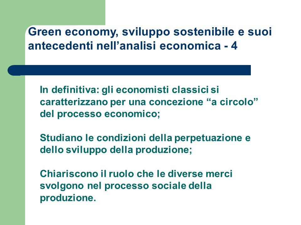 Green economy, sviluppo sostenibile e suoi antecedenti nellanalisi economica - 4 In definitiva: gli economisti classici si caratterizzano per una conc