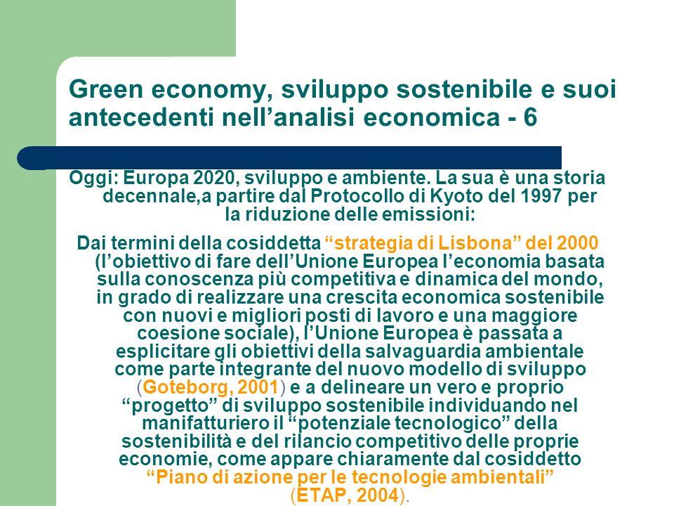 Green economy, sviluppo sostenibile e suoi antecedenti nellanalisi economica - 6 Oggi: Europa 2020, sviluppo e ambiente. La sua è una storia decennale