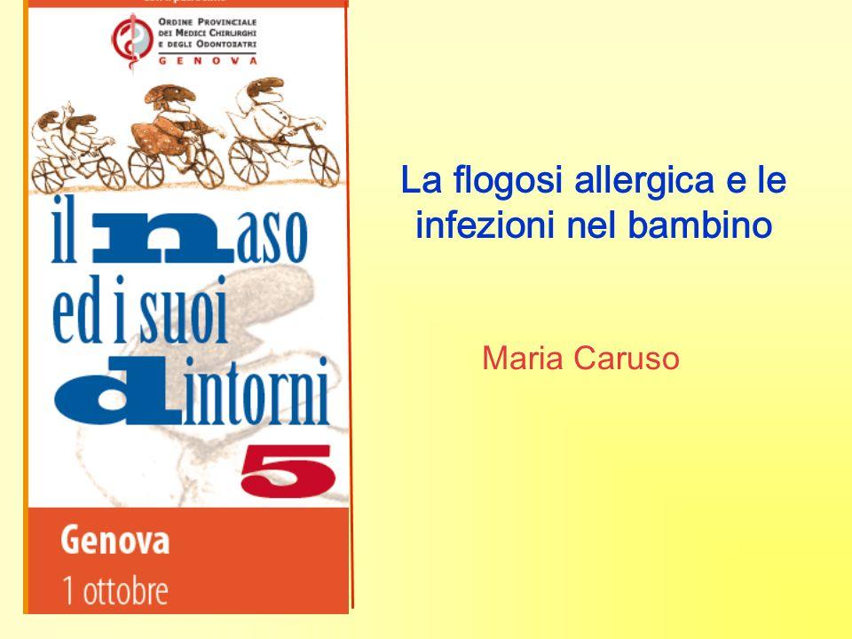 La flogosi allergica e le infezioni nel bambino Maria Caruso