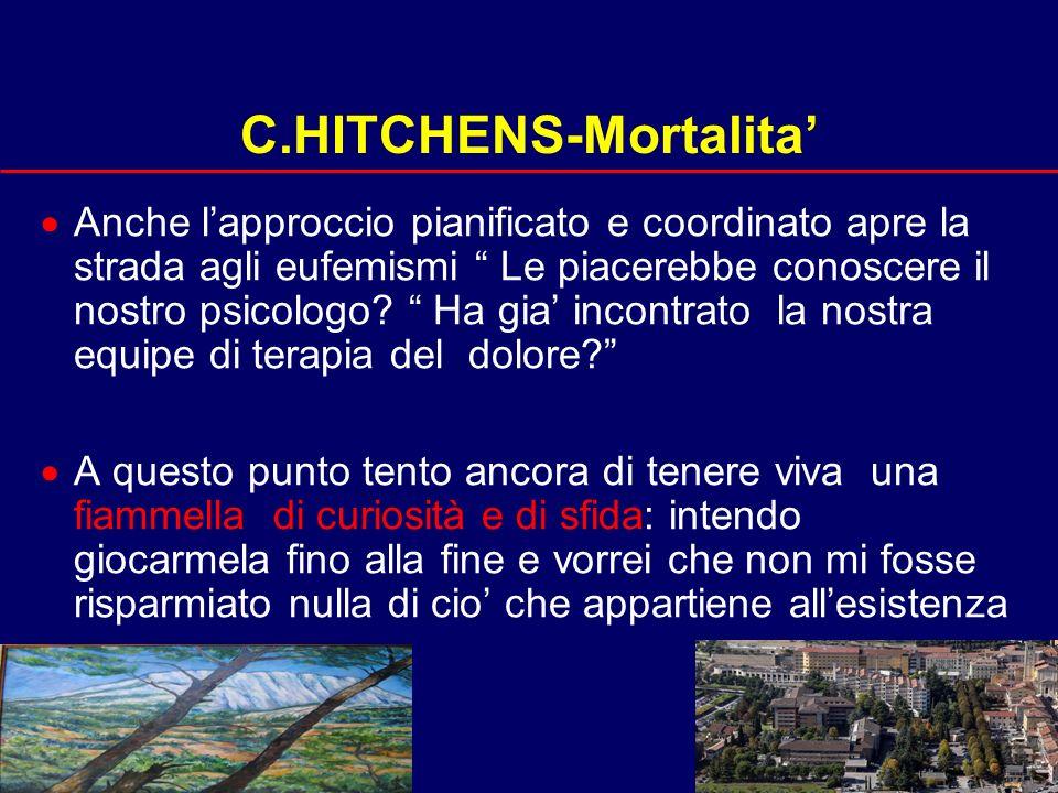 24 C.HITCHENS-Mortalita Anche lapproccio pianificato e coordinato apre la strada agli eufemismi Le piacerebbe conoscere il nostro psicologo.