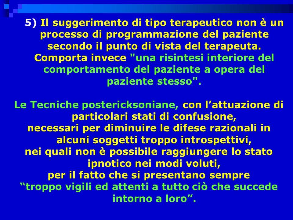 5) Il suggerimento di tipo terapeutico non è un processo di programmazione del paziente secondo il punto di vista del terapeuta.
