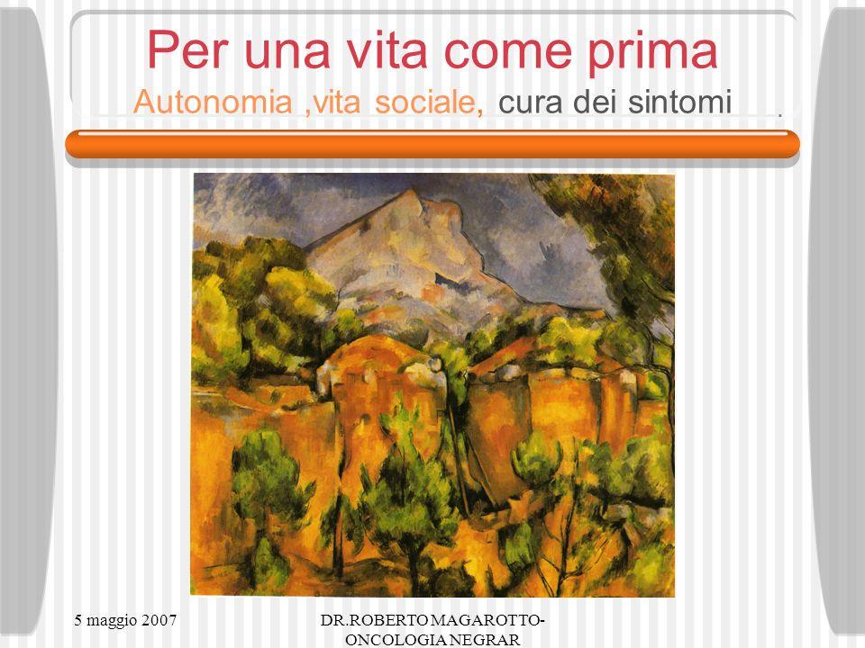 5 maggio 2007DR.ROBERTO MAGAROTTO- ONCOLOGIA NEGRAR Cezanne 1839-1906