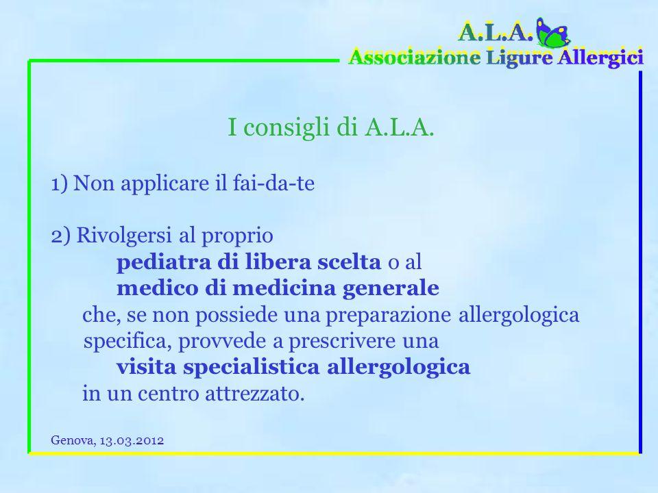 I consigli di A.L.A. La persona che sospetta di essere allergica, (ed a maggior ragione il genitore che teme che il proprio figlio possa essere allerg