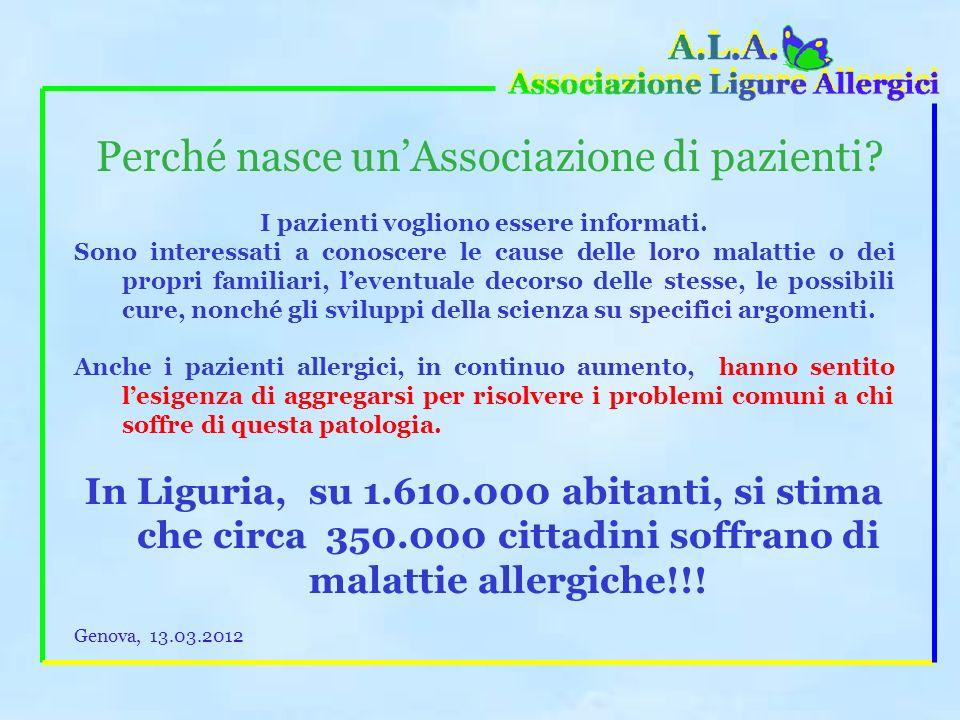A.L.A. Associazione Ligure Allergici Chi siamo? UnAssociazione di volontariato, costituita da pazienti, grandi e piccoli (tramite i loro genitori), ch