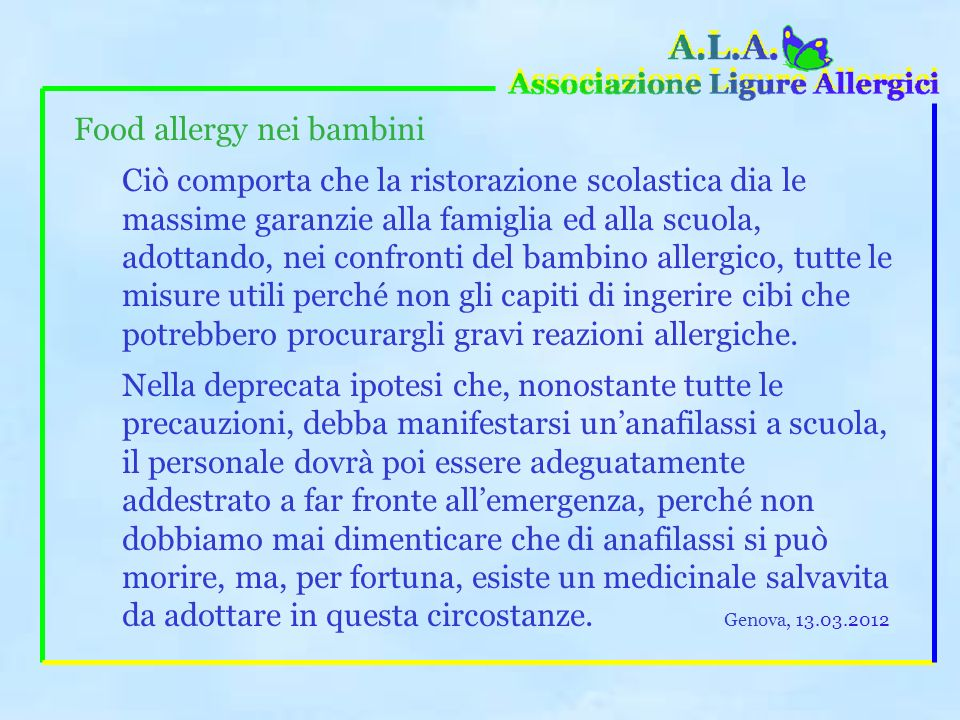 Food allergy nei bambini Lallergia ai cibi viene riscontrata in percentuali più elevate nei bambini, rispetto agli adulti, e comporta, oltre ai proble