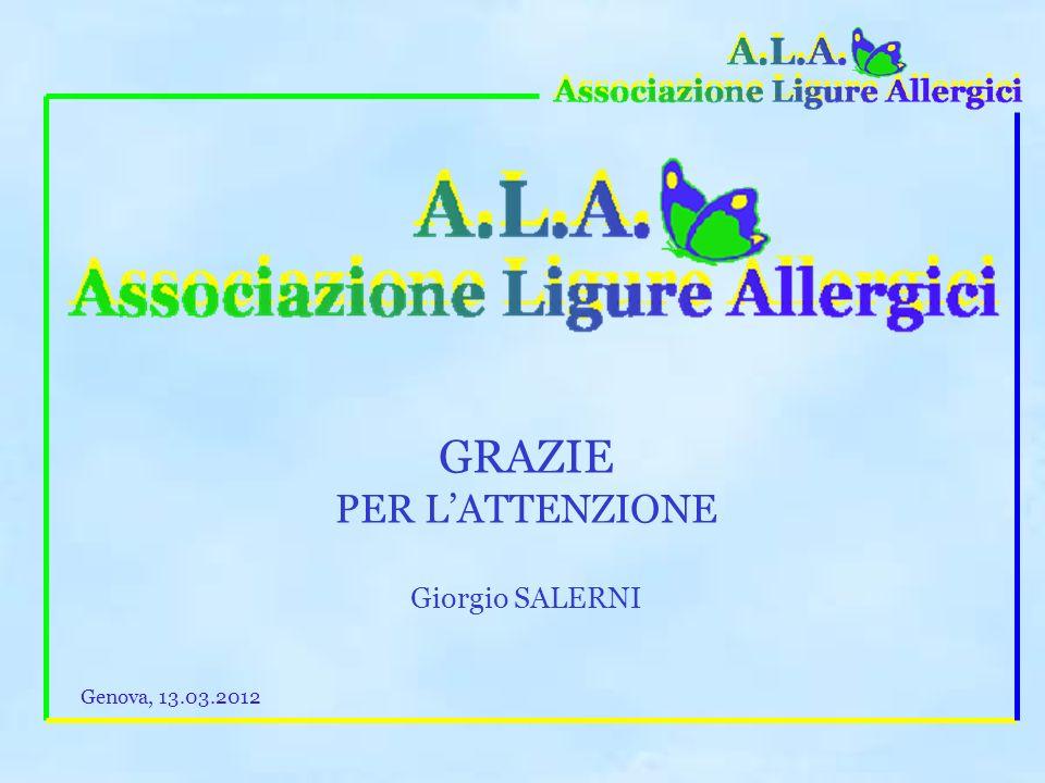 Per chi vuol fare di più: Avete mai pensato che potreste suggerire ai vostri conoscenti allergici di iscriversi ad A.L.A. ? Genova, 13.03.2012