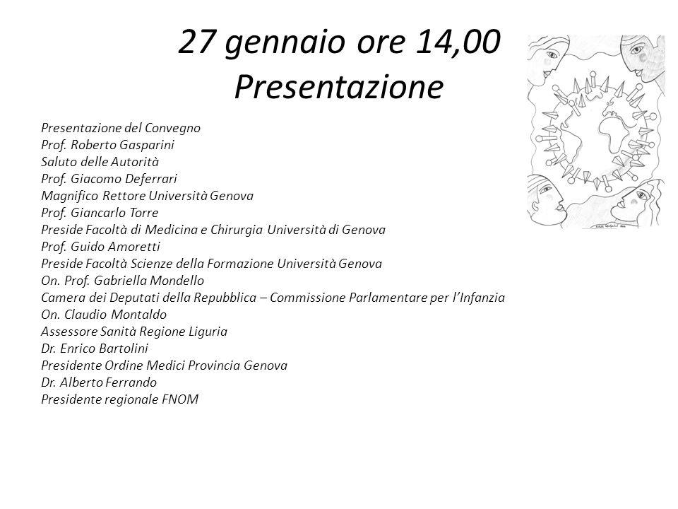 27 gennaio ore 14,00 Presentazione Presentazione del Convegno Prof. Roberto Gasparini Saluto delle Autorità Prof. Giacomo Deferrari Magnifico Rettore