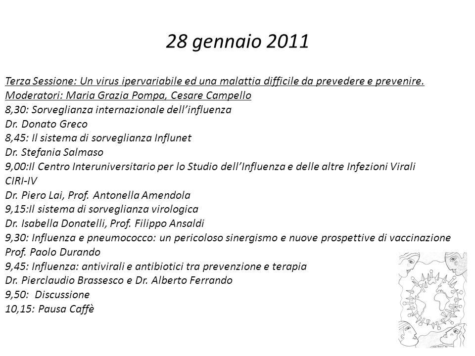 28 gennaio 2011 Terza Sessione: Un virus ipervariabile ed una malattia difficile da prevedere e prevenire. Moderatori: Maria Grazia Pompa, Cesare Camp