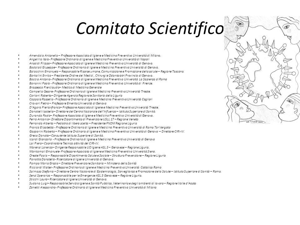 Comitato Scientifico Amendola Antonella – Professore Associato di Igiene e Medicina Preventiva Università di Milano. Angelillo Italo- Professore Ordin