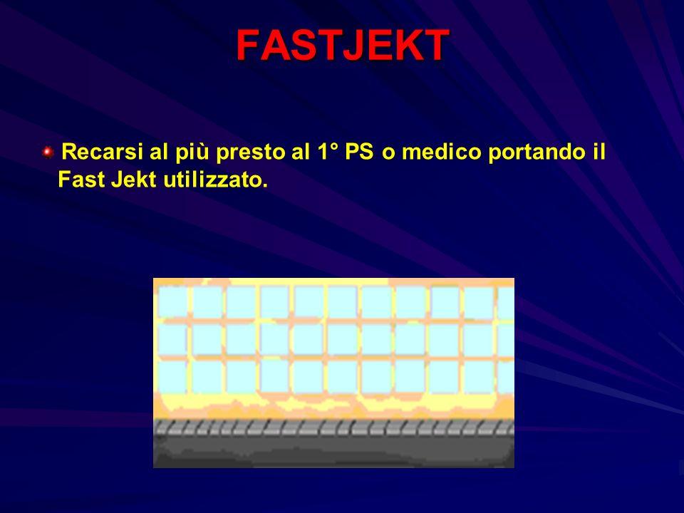 FASTJEKT Recarsi al più presto al 1° PS o medico portando il Fast Jekt utilizzato.