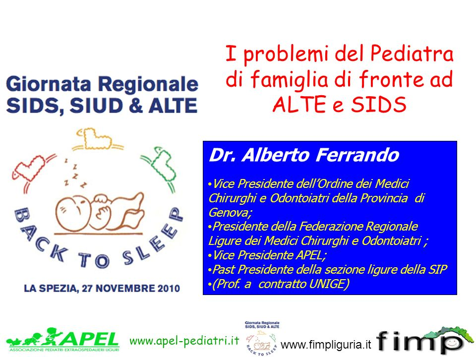 www.apel-pediatri.it www.fimpliguria.it Dr. Alberto Ferrando Vice Presidente dellOrdine dei Medici Chirurghi e Odontoiatri della Provincia di Genova;