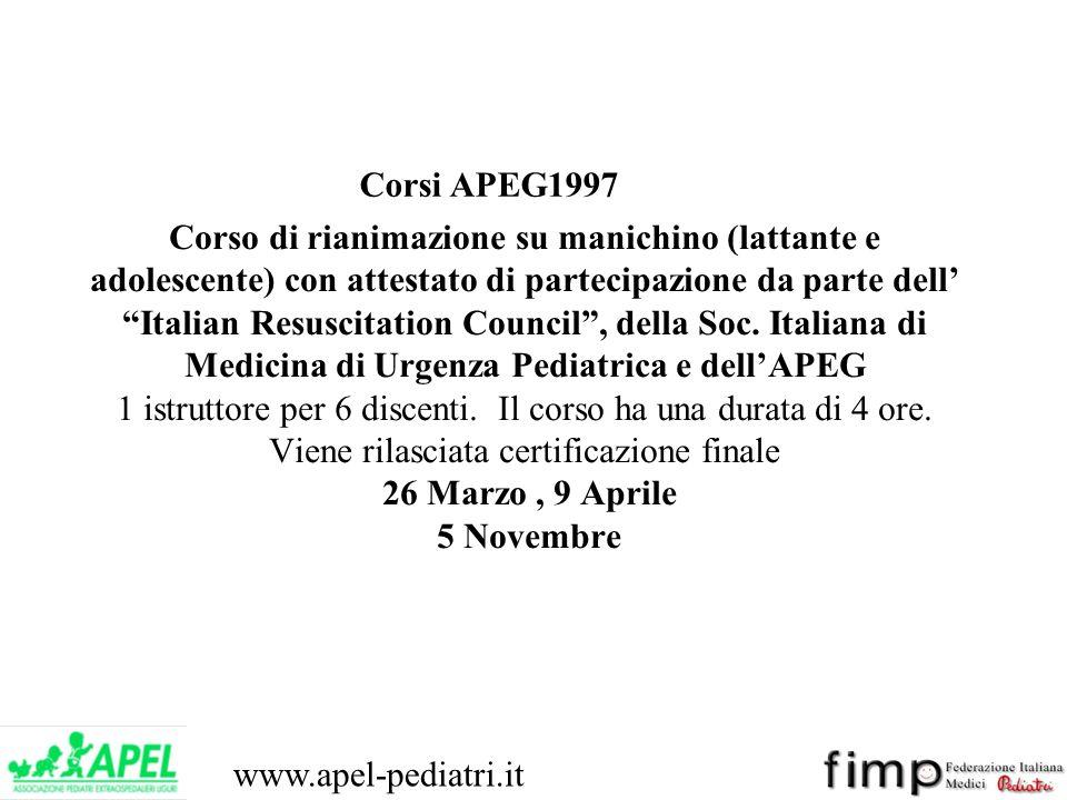 www.apel-pediatri.it Corso di rianimazione su manichino (lattante e adolescente) con attestato di partecipazione da parte dell Italian Resuscitation C