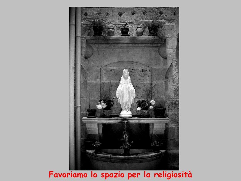 Favoriamo lo spazio per la religiosità