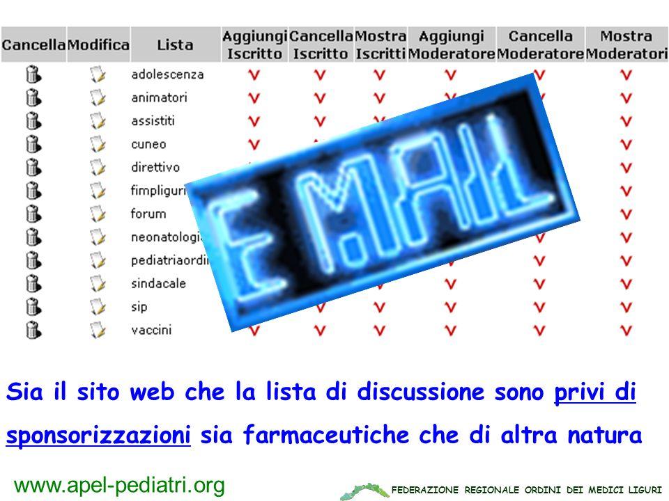 FEDERAZIONE REGIONALE ORDINI DEI MEDICI LIGURI www.apel-pediatri.org Sia il sito web che la lista di discussione sono privi di sponsorizzazioni sia fa