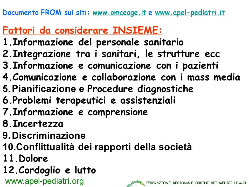 FEDERAZIONE REGIONALE ORDINI DEI MEDICI LIGURI www.apel-pediatri.org Fattori da considerare INSIEME: 1.Informazione del personale sanitario 2.Integraz