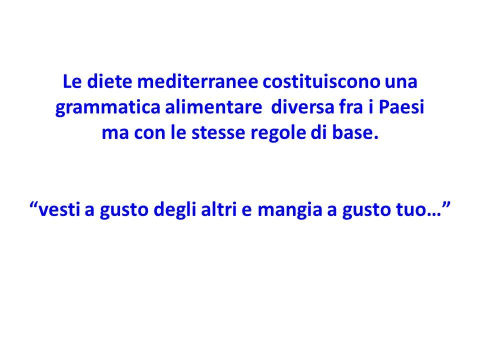 Le diete mediterranee costituiscono una grammatica alimentare diversa fra i Paesi ma con le stesse regole di base.