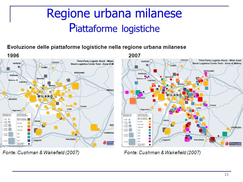 15 Regione urbana milanese P iattaforme logistiche Evoluzione delle piattaforme logistiche nella regione urbana milanese 1996 2007 Fonte: Cushman & Wa