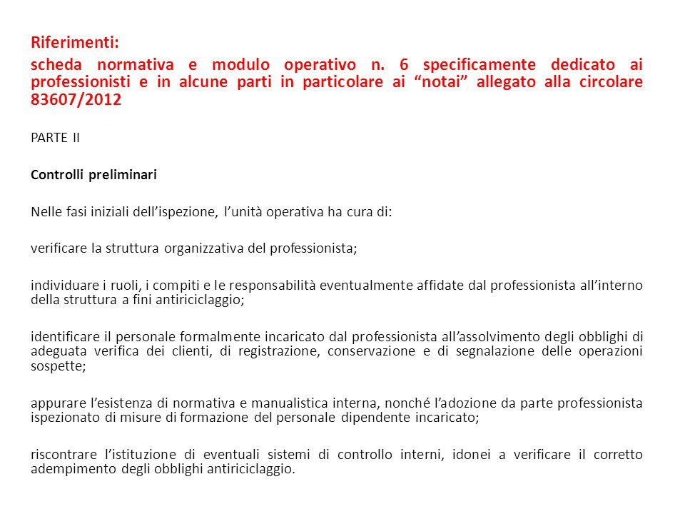 Riferimenti: scheda normativa e modulo operativo n. 6 specificamente dedicato ai professionisti e in alcune parti in particolare ai notai allegato all