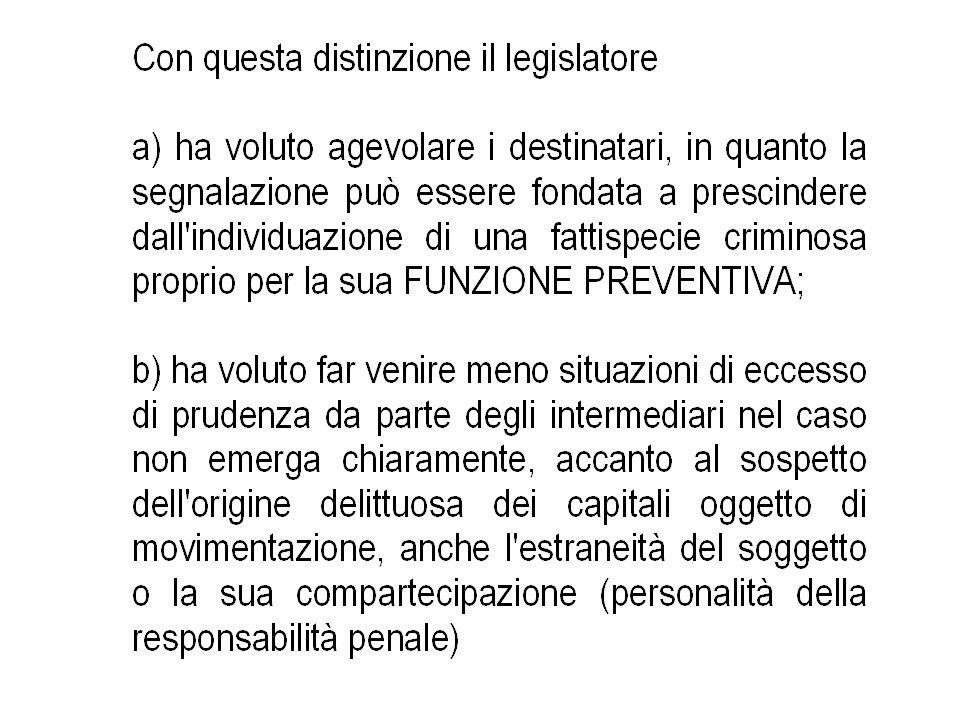 Con questa distinzione il legislatore a) ha voluto agevolare i destinatari, in quanto la segnalazione può essere fondata a prescindere dall'individuaz