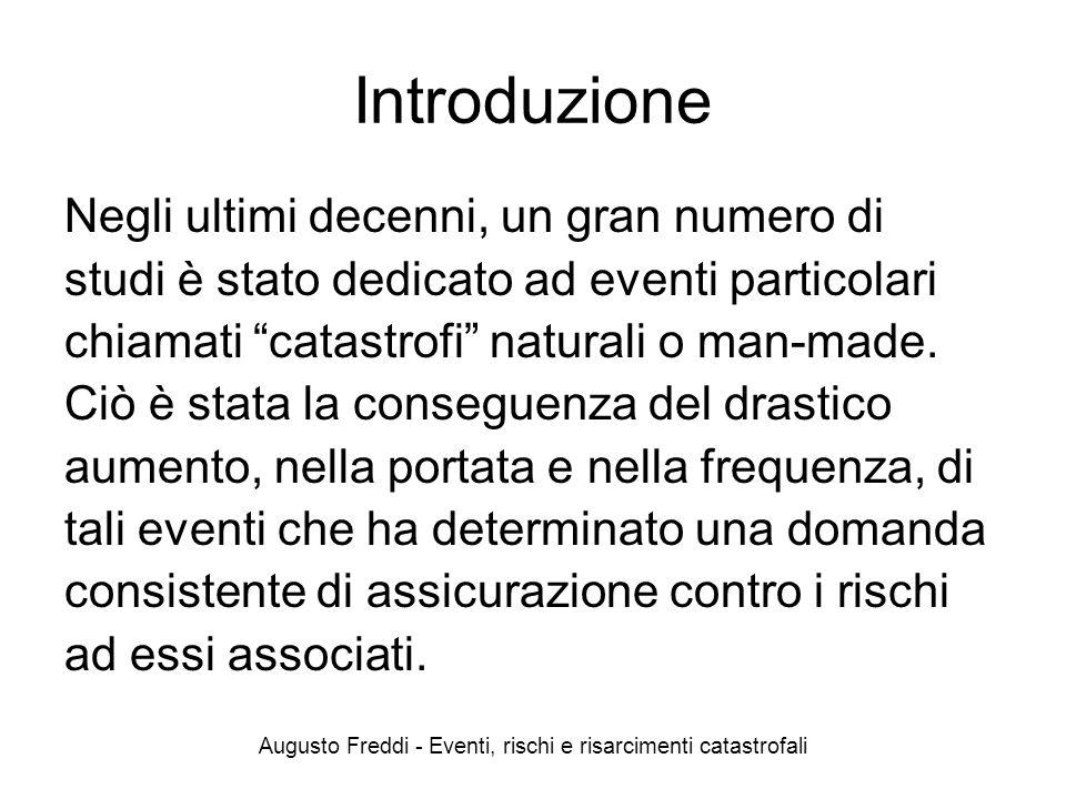 Augusto Freddi - Eventi, rischi e risarcimenti catastrofali Introduzione Negli ultimi decenni, un gran numero di studi è stato dedicato ad eventi part