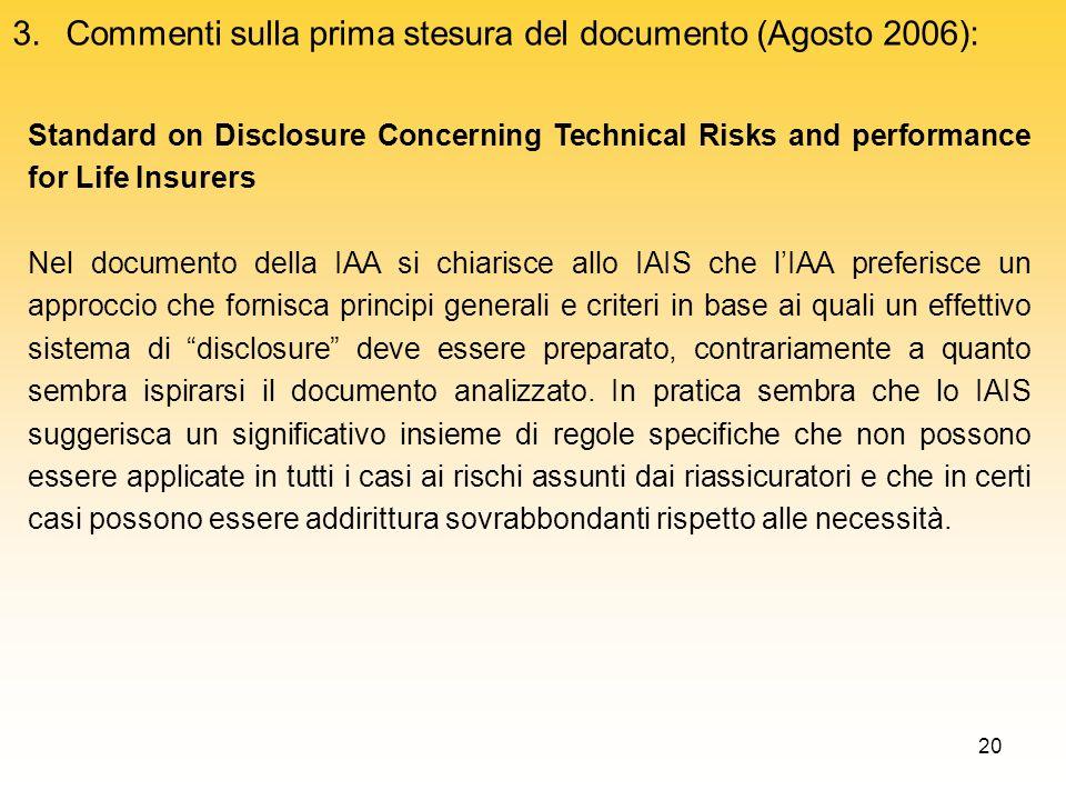 20 3.Commenti sulla prima stesura del documento (Agosto 2006): Standard on Disclosure Concerning Technical Risks and performance for Life Insurers Nel