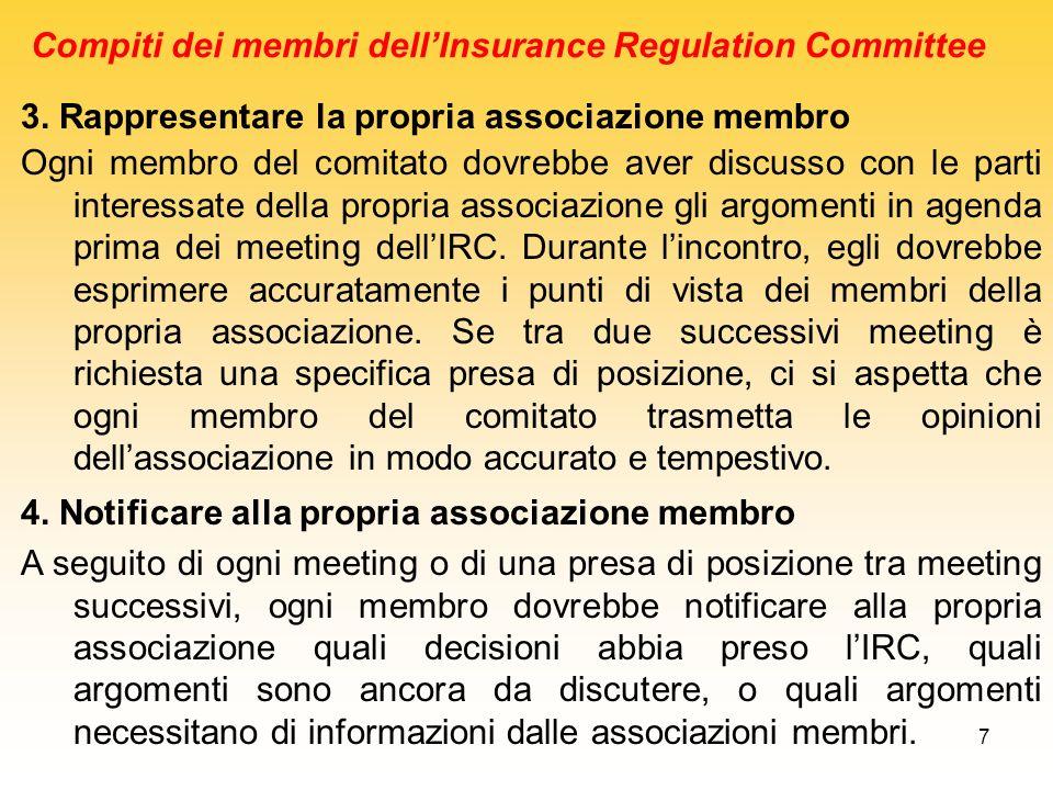 7 3. Rappresentare la propria associazione membro Ogni membro del comitato dovrebbe aver discusso con le parti interessate della propria associazione