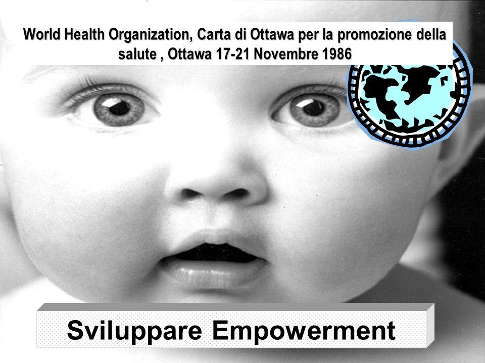 Sviluppare Empowerment World Health Organization, Carta di Ottawa per la promozione della salute, Ottawa 17-21 Novembre 1986