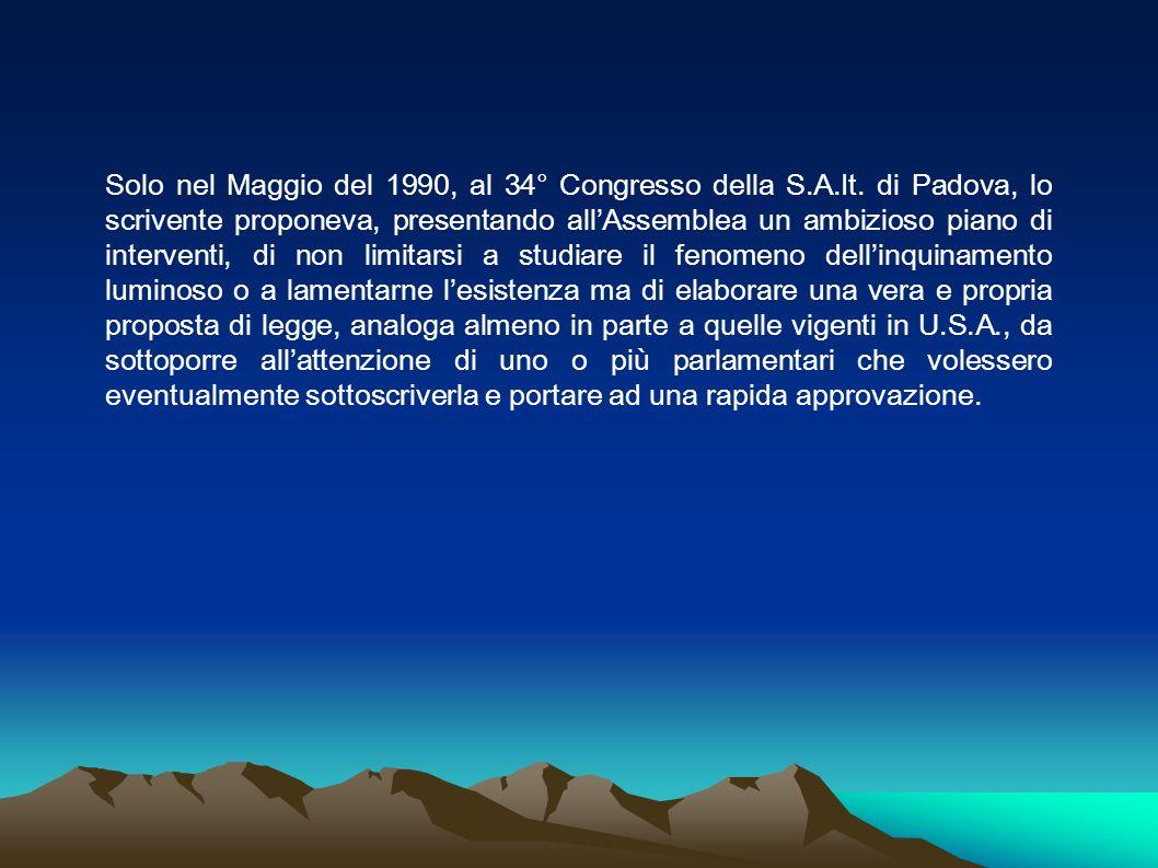 Solo nel Maggio del 1990, al 34° Congresso della S.A.It. di Padova, lo scrivente proponeva, presentando allAssemblea un ambizioso piano di interventi,