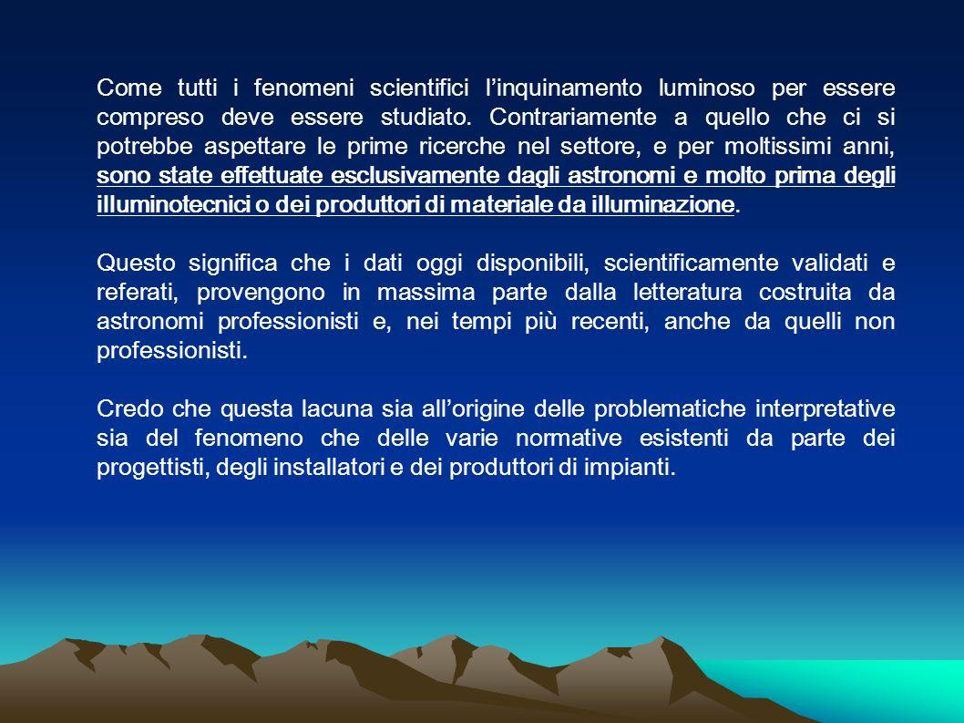 Come tutti i fenomeni scientifici linquinamento luminoso per essere compreso deve essere studiato. Contrariamente a quello che ci si potrebbe aspettar