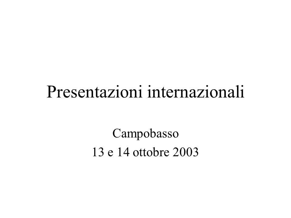 Presentazioni internazionali Campobasso 13 e 14 ottobre 2003