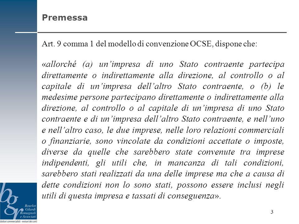 Art. 9 comma 1 del modello di convenzione OCSE, dispone che: « allorché (a) unimpresa di uno Stato contraente partecipa direttamente o indirettamente