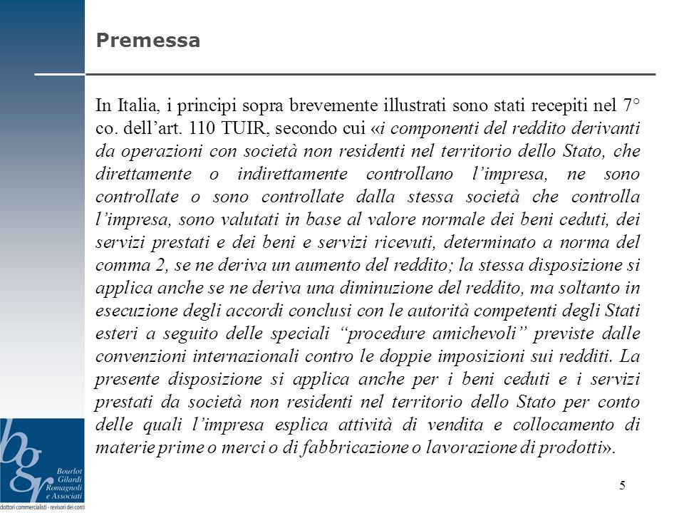 In Italia, i principi sopra brevemente illustrati sono stati recepiti nel 7° co. dellart. 110 TUIR, secondo cui «i componenti del reddito derivanti da