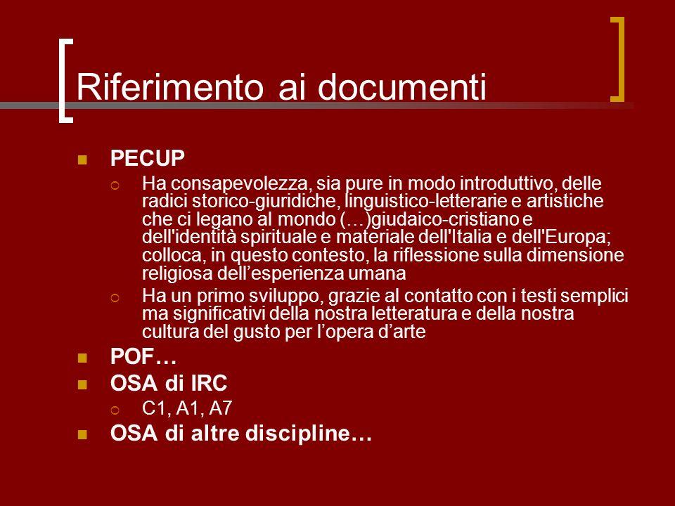 Riferimento ai documenti PECUP Ha consapevolezza, sia pure in modo introduttivo, delle radici storico-giuridiche, linguistico-letterarie e artistiche