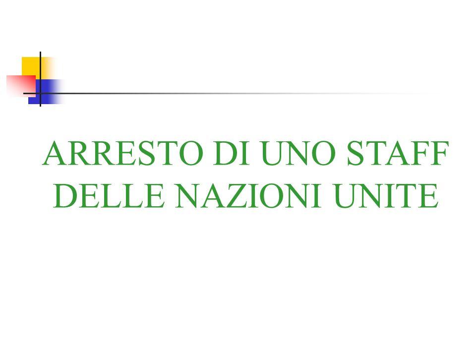 ARRESTO DI UNO STAFF DELLE NAZIONI UNITE