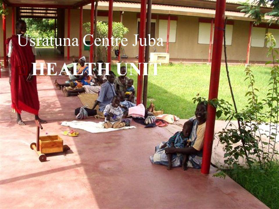 Marco Sala OVCI Ufficio Progetti Usratuna Centre Juba HEALTH UNIT