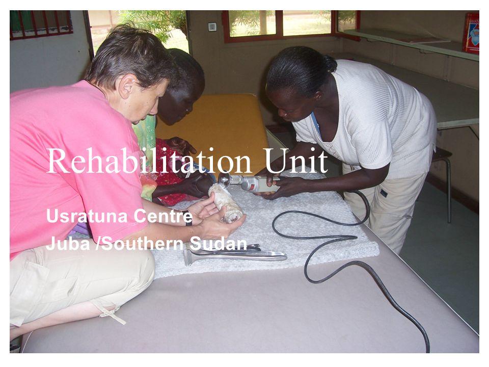Rehabilitation Unit Usratuna Centre Juba /Southern Sudan