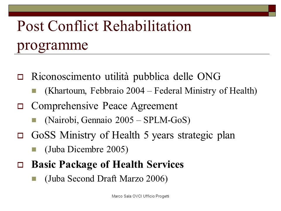 Marco Sala OVCI Ufficio Progetti Post Conflict Rehabilitation programme Riconoscimento utilità pubblica delle ONG (Khartoum, Febbraio 2004 – Federal M