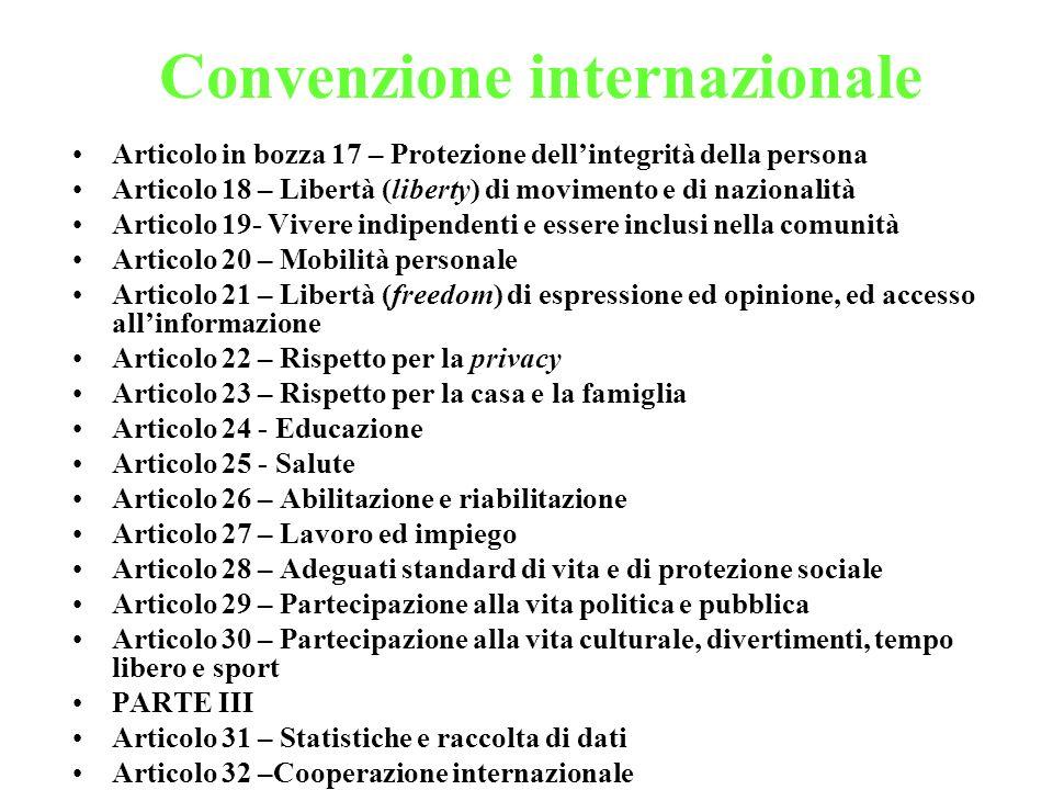 Convenzione internazionale Articolo in bozza 17 – Protezione dellintegrità della persona Articolo 18 – Libertà (liberty) di movimento e di nazionalità