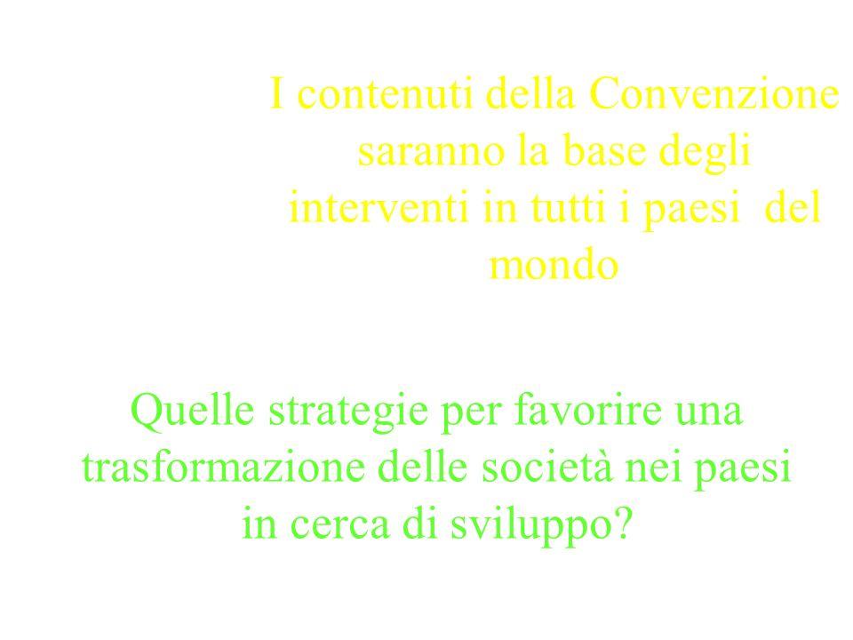 I contenuti della Convenzione saranno la base degli interventi in tutti i paesi del mondo Quelle strategie per favorire una trasformazione delle socie