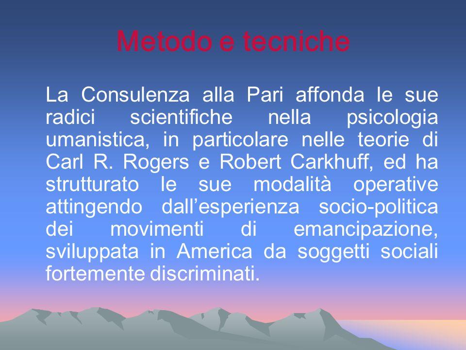 Metodo e tecniche La Consulenza alla Pari affonda le sue radici scientifiche nella psicologia umanistica, in particolare nelle teorie di Carl R. Roger